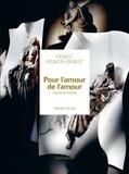 Ernest Pignon-Ernest et André Velter - Pour l'amour de l'amour - Figures de l'extase.