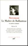 Robert Louis Stevenson - Oeuvres - Tome 2, Le Maître de Ballantrae et autres romans.