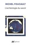 Michel Foucault - L'archéologie du savoir.