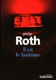 Exit le fantôme / Philip Roth | Roth, Philip (1933-2018)