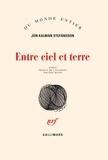 Entre ciel et terre / Jòn Kalman Stéfansson |