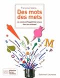 Françoise Spiess - Des mots des mets - Ou comment l'appétit de lecture vient en cuisinant.