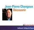 Jean-Pierre Changeux - Découvrir. 1 CD audio