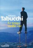 Antonio Tabucchi - Le temps vieillit vite.