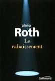 Le rabaissement : roman / Philip Roth | Roth, Philip (1933-2018). Auteur