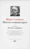 Blaise Cendrars - Oeuvres romanesques Tome 1 - Précédées des Poésies complètes.