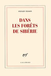 Sylvain Tesson - Dans les forêts de Sibérie.