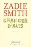 Zadie Smith - Changer d'avis.