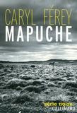 Mapuche / Caryl Férey | FEREY, Caryl. Auteur