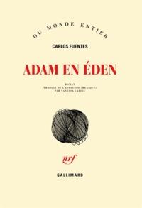 Carlos Fuentes - Adam en Eden.
