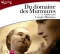 Carole Martinez - Du domaine des Murmures. 1 CD audio MP3