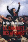 Le Banquet des Affamés / Didier Daeninckx | Daeninckx, Didier (1949-....). Auteur