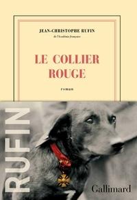 Jean-Christophe Rufin - Le collier rouge.