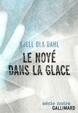 Le noyé dans la glace / Kjell Ola Dahl | Dahl, Kjell Ola (1958-....). Auteur