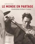 Catherine Camus - Le monde en partage - Itinéraires d'Albert Camus.