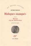Antonio Tabucchi - Dialogues manqués - Suivi de Marconi, si je me souviens bien.