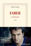 Faber : le destructeur / Tristan Garcia | Garcia, Tristan (1981-....)