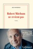 Jean Hatzfeld - Robert Mitchum ne revient pas.