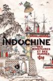 Christophe Bertrand et Caroline Herbelin - Indochine. Des territoires et des hommes, 1856-1956 - Exposition présentée du 16 octobre 2013 au 26 janvier 2014 à l'Hôtel des Invalides.
