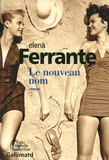 L'Amie prodigieuse : 2, Le Nouveau nom / Elena Ferrante | Ferrante, Elena (1943-....)
