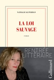 La loi sauvage / Nathalie Kuperman | Kuperman, Nathalie