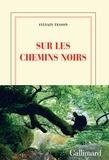 Sylvain Tesson - Sur les chemins noirs.