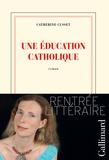 éducation catholique (Une) : roman / Catherine Cusset | Cusset, Catherine (1963-....). Auteur