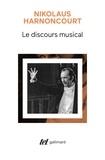 Nikolaus Harnoncourt - Le discours musical - Pour une nouvelle conception de la musique.