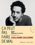 Guillaume Gallienne - Ca peut pas faire de mal ! - Proust, Hugo et Madame de Lafayette lus et commentés. 2 CD audio