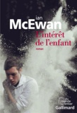 intérêt de l'enfant (L') : roman | McEwan, Ian (1948-....). Auteur