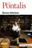 Jean-Bertrand Pontalis - Oeuvres littéraires.