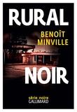 Rural noir / Benoît Minville | Minville, Benoît (1978-....). Auteur