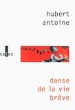 Hubert Antoine - Danse de la vie brève.