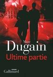 Ultime partie : roman / Marc Dugain   Dugain, Marc (1957-....). Auteur