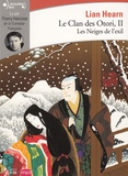 Lian Hearn - Le Clan des Otori Tome 2 : Les Neiges de l'exil. 1 CD audio MP3