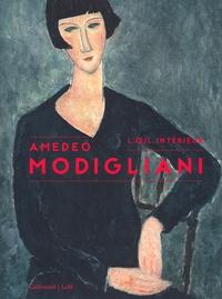 Sophie Lévy - Amedeo Modigliani, l'oeil intérieur.