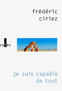 Frédéric Ciriez - Je suis capable de tout.