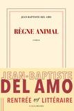 Règne animal : roman | Del Amo, Jean-Baptiste (1981-....). Auteur