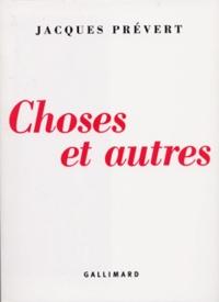 Jacques Prévert - Choses et autres.