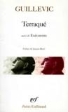 Eugène Guillevic - Terraqué - Suivi de Exécutoire.