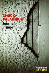 Chuck Palahniuk - Journal intime.