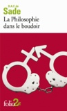 Marquis de Sade - La Philosophie dans le boudoir - Les quatre premiers dialogues.
