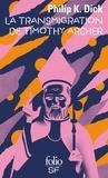 Philip K. Dick - La trilogie divine Tome 3 : La transmigration de Timothy Archer.