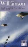 Jack Williamson - Ceux de la Légion Tome 3 : Seul contre la Légion.