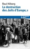 Raul Hilberg - La destruction des Juifs d'Europe - Tome 2.