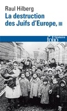 Raul Hilberg - La destruction des Juifs d'Europe - Tome 3.
