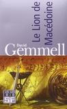 David Gemmell - Le Lion de Macédoine  : Coffret 4 volumes : Tome 1, L'enfant maudit ; Tome 2, La mort des nations ; Tome 3, Le prince noir ; Tome 4, L'esprit du chaos.