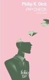 Philip K. Dick - Paycheck - Et autres récits.