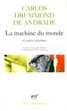 Carlos Drummond de Andrade - La machine du monde - Et autres poèmes.