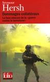 """Seymour M. Hersh - Dommages collatéraux - La face obscure de la """"guerre contre le terrorisme""""."""